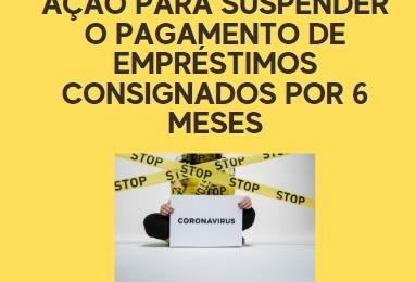 Foto de AÇÃO PARA SUSPENDER O PAGAMENTO DE EMPRÉSTIMOS CONSIGNADOS POR 6 MESES.